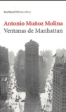 Antonio Muñoz-Molina - Ventanas de Manhattan.
