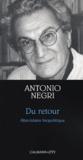 Antonio Negri - Du retour. - Abécédaire biopolitique.