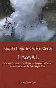 Antonio Negri et Giuseppe Cocco - GlobAL - Luttes et biopouvoir à l'heure de la mondialisation : le cas exemplaire de l'Amérique latine.