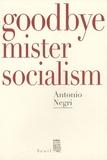Antonio Negri - Goodbye Mister Socialism.