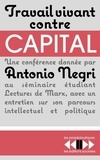 Antonio Negri - Travail vivant contre capital.
