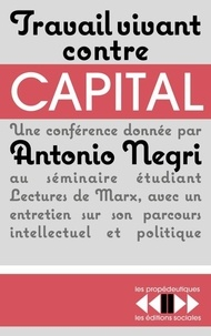 Antonio Negri - Travail vivant contre capital.