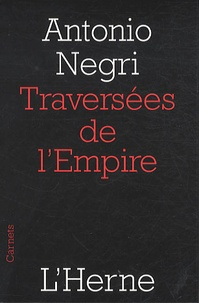 Antonio Negri - Traversées de l'Empire.