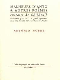 Antonio Nobre - Malheurs d'Anto & autres poèmes.