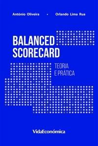 António Oliveira et Orlando Lima Rua - Balanced Scorecard - Teoria e Prática.