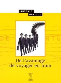 Antonio Orejudo - De l'avantage de voyager en train.