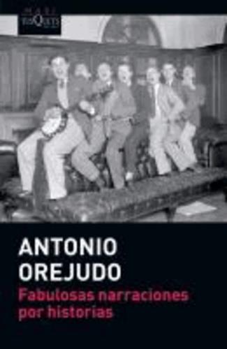 Antonio Orejudo - Fabulosas narraciones por historias.