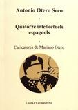 Antonio Otero Seco - Quatorze intellectuels espagnols.