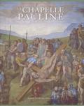 Antonio Paolucci et Arnold Nesselrath - La Chapelle Pauline.