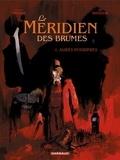 Antonio Parras et Erik Juszezak - Le méridien des brumes Tome 1 : Aubes pourpres.