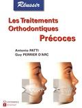 Antonio Patti et Guy Perrier d'Arc - Les traitements orthodontiques précoces.