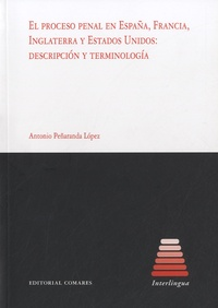 Antonio Penaranda Lopez - El proceso penal en España, Francia, Inglaterra y Estados Unidos - Descripcion y terminologia.