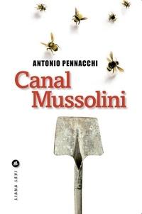 Antonio Pennacchi - Canal Mussolini.