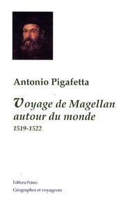 Antonio Pigafetta - Voyage de Magellan autour du monde - 1519-1522.