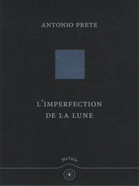 Antonio Prete - L'imperfection de la lune.