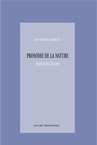 Antonio Prete - Prosodie de la nature - fragments d'une physique poétique.