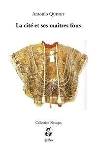 Antonio Quinet - La cité et ses maîtres fous.
