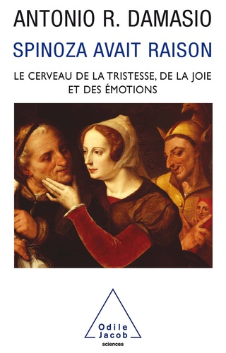 Spinoza avait raison. - Antonio-R Damasio - Format ePub - 9782738186072 - 10,99 €