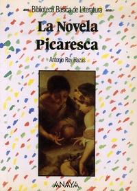 Antonio Rey Hazas - La Novela Picaresca.