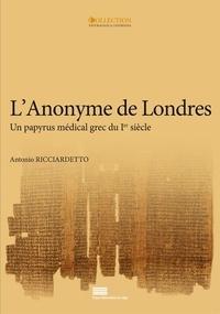 Antonio Ricciardetto - L'Anonyme de Londres - Un papyrus médical grec du Ier siècle.