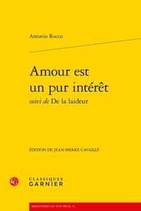 Antonio Rocco - Amour est un pur intérêt - Suivi de De la laideur.
