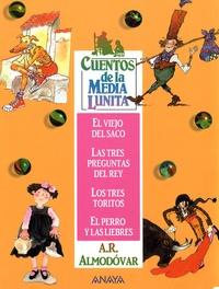 Antonio Rodriguez Almodovar - Cuentos de la Media Lunita. - El Viejo del saco. Las tres preguntas del Rey. El perro y las liebres.