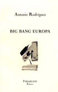 Antonio Rodriguez - Big Bang Europa.
