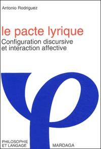 Antonio Rodriguez - Le pacte lyrique - Configuration discursive et interaction affective.