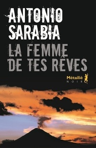 Antonio Sarabia - La femme de tes rêves.