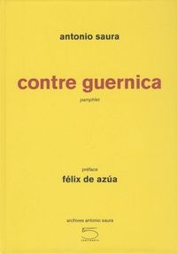 Antonio Saura - Contre Guernica.