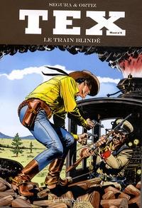 Antonio Segura - Tex Tome 8 : Le train blindé.