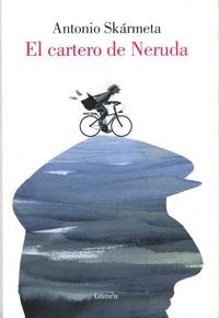 Antonio Skarmeta - El cartero de Neruda.