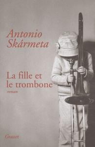 Antonio Skarmeta - La fille et le trombone.