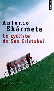 Antonio Skarmeta - Le cycliste de San Cristobal.