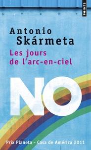 Antonio Skarmeta - Les jours de l'arc-en-ciel.