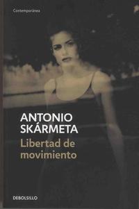 Antonio Skarmeta - Libertad de movimiento.