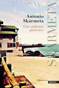 Antonio Skarmeta - Une ardente patience.