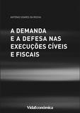 António Soares Da Rocha - A Demanda e a Defesa nas Execuções Cíveis e Fiscais.