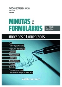António Soares Da Rocha - Minutas e Formulários Anotados e Comentados - 5ª edição refundida.