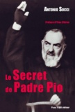 Antonio Socci - Le secret de Padre Pio.