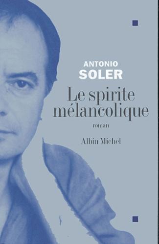 Antonio Soler - Le spirite mélancolique.