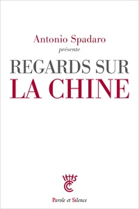 Regards sur la Chine - Antonio Spadaro |