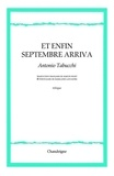 Antonio Tabucchi - Et enfin septembre vint.