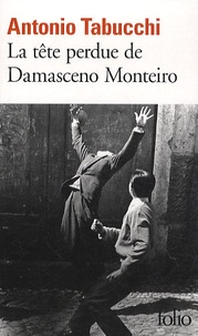 Antonio Tabucchi - La tête perdue de Damasceno Monteiro.