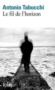 Antonio Tabucchi - Le fil de l'horizon.
