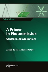 Antonio Tejeda et Daniel Malterre - A primer in photoemission - Concepts and applications.