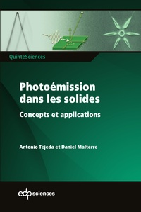 Antonio Tejeda et Daniel Malterre - Photoémission dans les solides - Concepts et applications.