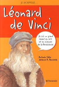 Je m'appelle Léonard de Vinci - Antonio Tello |