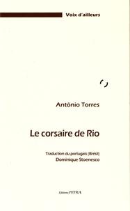 Antônio Torres - Le corsaire de Rio.