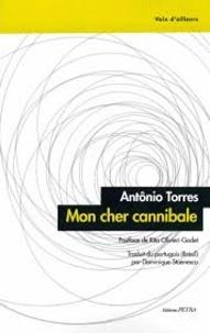 Antônio Torres - Mon cher cannibale.